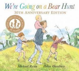 We're Going on a Bear Hunt - 30th Anniversary Edition by Michael Rosen & Helen Oxenbury