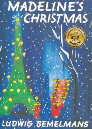Madeline's Christmas 70th Anniversary Edition by Ludwig Bemelmans