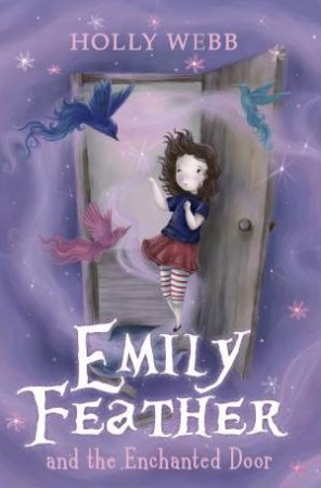 Emily Feather: #1 Emily Feather and the Enchanted Door
