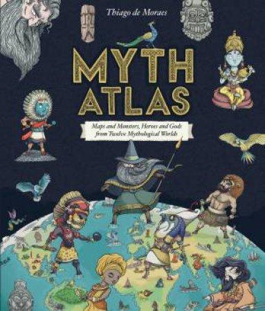 Myth Atlas by Moraes Thiago de