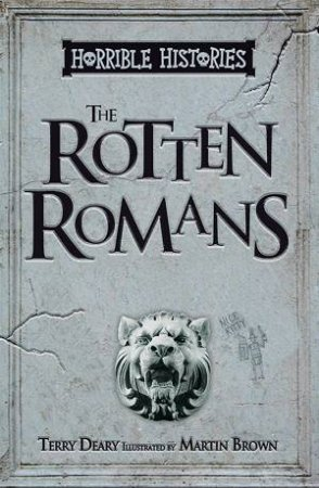 Horrible Histories: Rotten Romans by Terry Deary