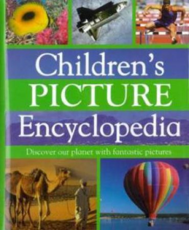 Childrens Picture Encyclopedia by Various