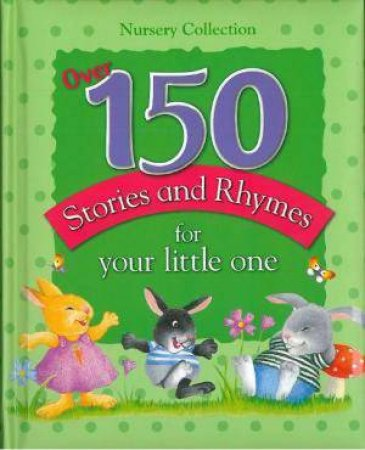 Over 150 Stories & Rhymes For Your Little One