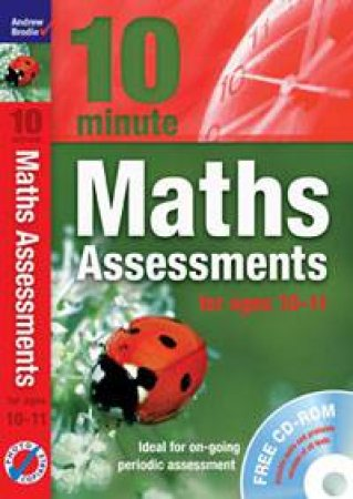 10 Minute Maths Assessments: for ages 10-11 (plus audio CD) by Andrew Brodie