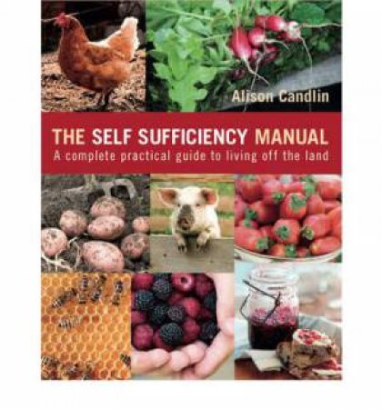 The Self Sufficiency Manual by Alison Candlin