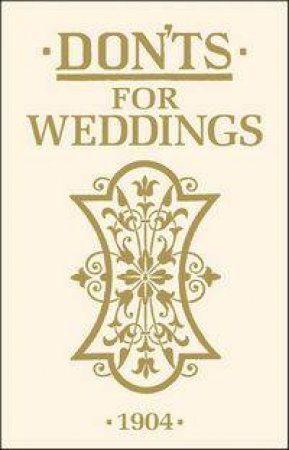 Don'ts for Weddings 1904