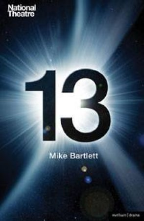 13 by Mike Bartlett