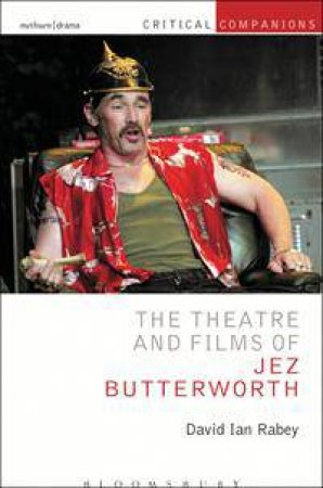 The Theatre of Jez Butterworth