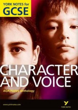 Characters & Voice: AQA Anthology: York Notes for GCSE by Geoff Brookes