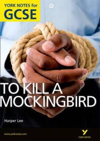 To Kill a Mockingbird: York Notes for GCSE by Beth Sims