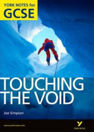 Touching the Void: York Notes for GCSE by Racheal Smith