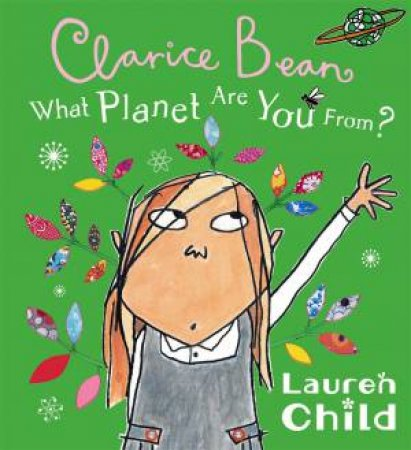Clarice Bean: What Planet Are You From?