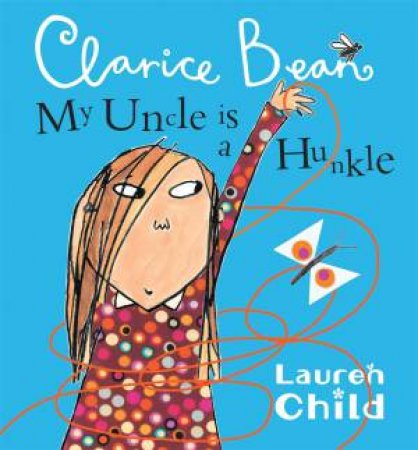 Clarice Bean: My Uncle Is A Hunkle