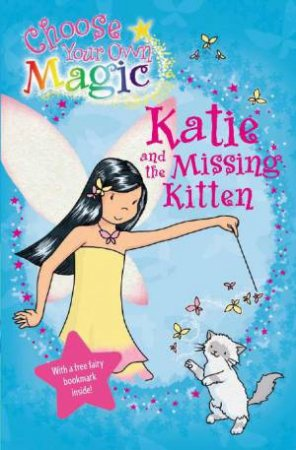 Rainbow Magic: Choose Your Own Magic- Katie and the Missing Kitten by Daisy Meadows