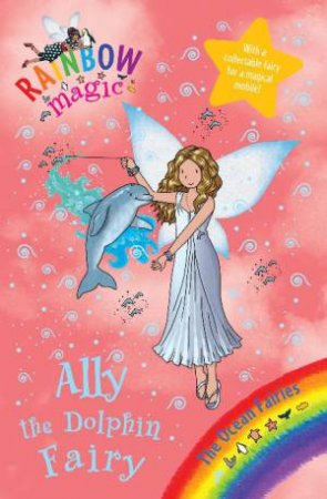 Ally the Dolphin Fairy by Daisy Meadows