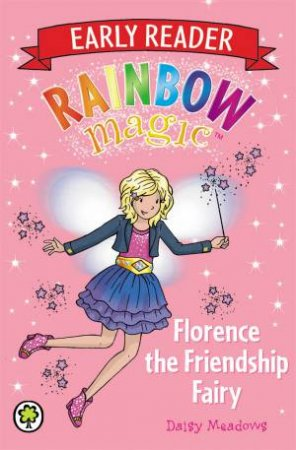 Rainbow Magic: Early Reader 03: Florence the Friendship Fairy