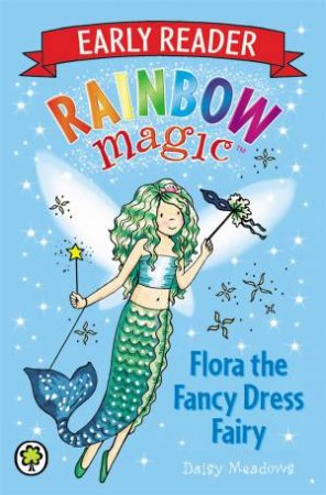 Rainbow Magic: Early Reader 01: Flora the Fancy Dress Fairy