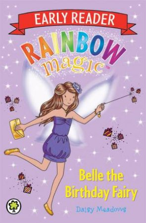 Rainbow Magic: Early Reader 04: Belle the Birthday Fairy