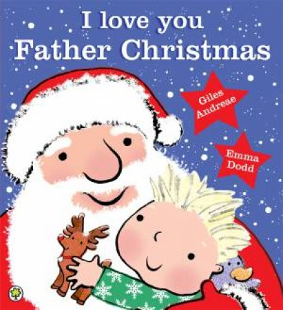 I Love You, Father Christmas by Giles Andreae & Emma Dodd