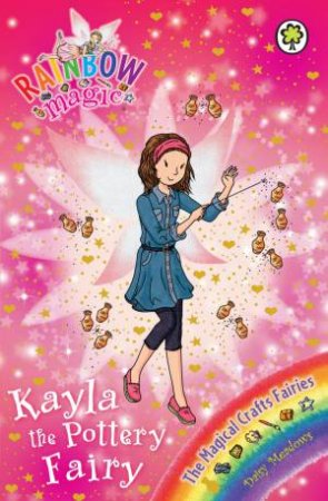 The Magical Crafts Fairies: Kayla the Pottery Fairy