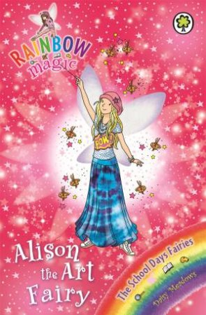 The School Days Fairies: Alison the Art Fairy