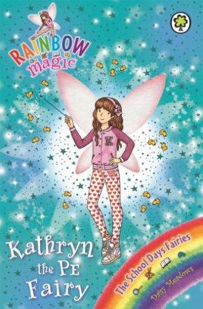 The School Days Fairies: Kathryn the PE Fairy