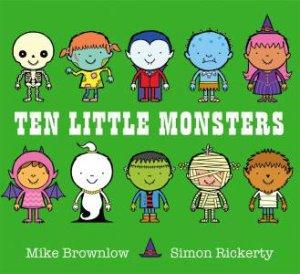 Ten Little: Ten Little Monsters by Mike Brownlow