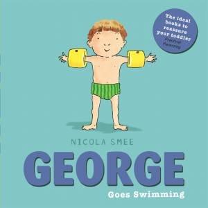 George Goes Swimming by Nicola Smee