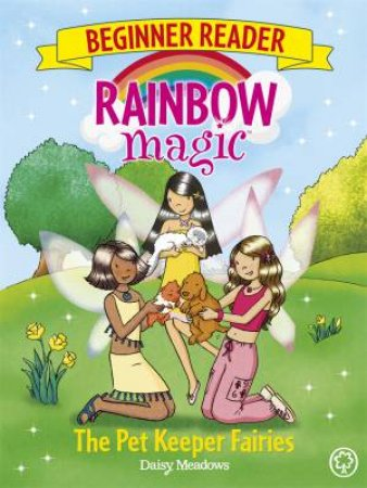 Rainbow Magic: Beginner Reader: The Pet Keeper Fairies