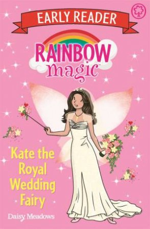 Rainbow Magic Early Reader: Kate The Royal Wedding Fairy
