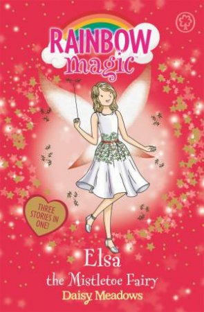 Rainbow Magic: Elsa The Mistletoe Fairy