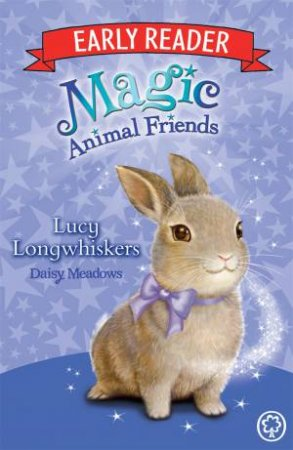 Magic Animal Friends Early Reader: Lucy Longwhiskers
