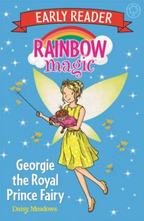 Rainbow Magic Early Reader: Georgie The Royal Prince Fairy