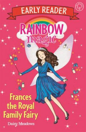 Rainbow Magic Early Reader: Frances The Royal Family Fairy