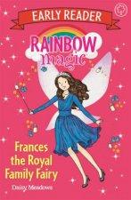 Rainbow Magic Early Reader Frances The Royal Family Fairy