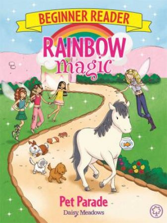Rainbow Magic Beginner Reader: Pet Parade
