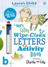 Charlie And Lola Charlie And Lola A Very Shiny WipeClean Letters Activity Book