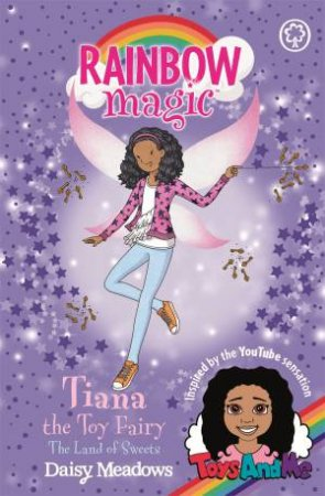 Rainbow Magic: Tiana The Toy Fairy: The Land Of Sweets
