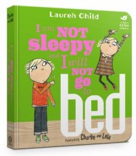 Charlie And Lola I Am Not Sleepy And I Will Not Go To Bed