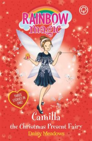 Rainbow Magic: Camilla The Christmas Present Fairy
