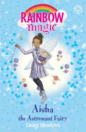 Rainbow Magic: Aisha The Astronaut Fairy