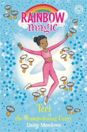 Rainbow Magic: Teri The Trampolining Fairy
