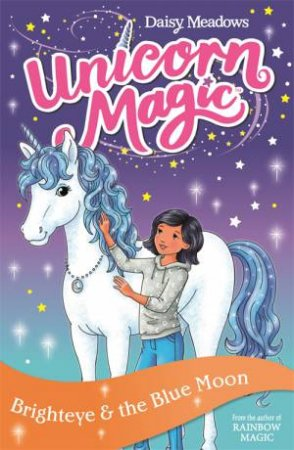 Unicorn Magic: Brighteye And The Blue Moon