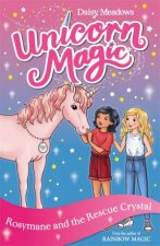 Unicorn Magic Rosymane and the Rescue Crystal