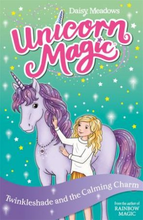 Unicorn Magic: Twinkleshade and the Calming Charm