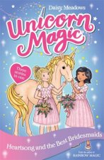 Unicorn Magic Heartsong and the Best Bridesmaids