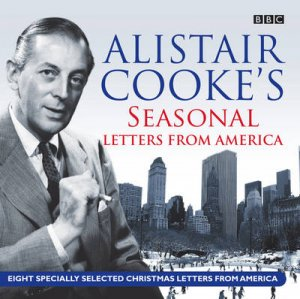 Alistair Cooke's Seasonal Letters From America 2/120 by Alistair Cooke