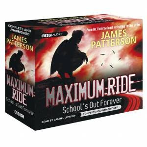 Maximum Ride: School's Out Forever [Unabridged 8CD]