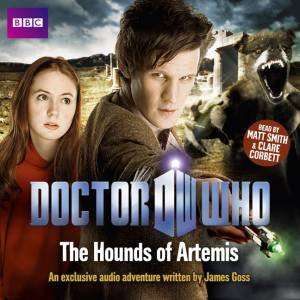 Doctor Who: Hounds of Artemis Unabridged 1/60 by James Goss