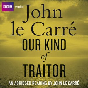 Our Kind of Traitor Abridged 4/240